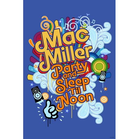 Mac Miller - Party and Sleep til Noon Poster Wall Art