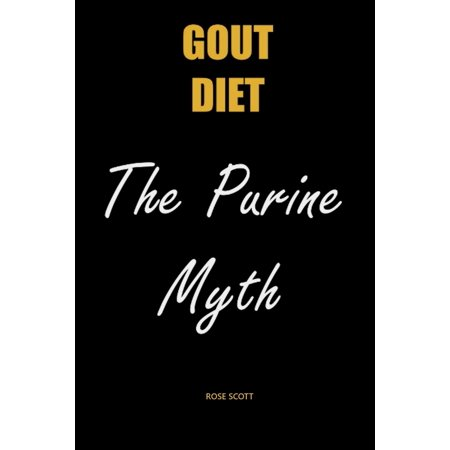 Gout Diet the Purine Myth : The Food That Really Causes