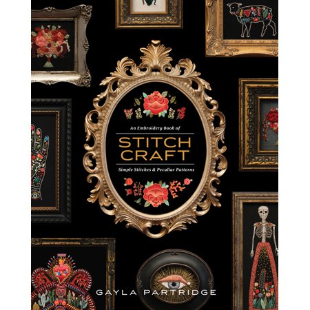 Stitchcraft : An Embroidery Book of Simple Stitches and Peculiar Patterns