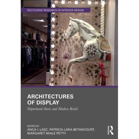 Architectures Of Display  Department Stores And Modern Retail