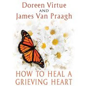 How to Heal a Grieving Heart - eBook