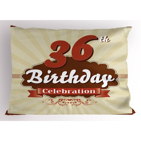 36th Birthday Pillow Sham Birthday Celebration Invite Chocolate Wrap Like Image Middle Age, Decorative Standard Queen Size Printed Pillowcase, 30 X 20 Inches, Cinnamon and Brown, by (Chocolate Image Wrap)
