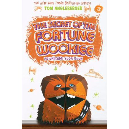 The Secret Of The Fortune Wookiee  An Origami Yoda Book