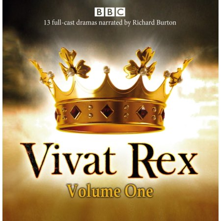 Vivat Rex: Volume One (Dramatisation) : Landmark Drama from the BBC Radio Archive (Radio Archives)