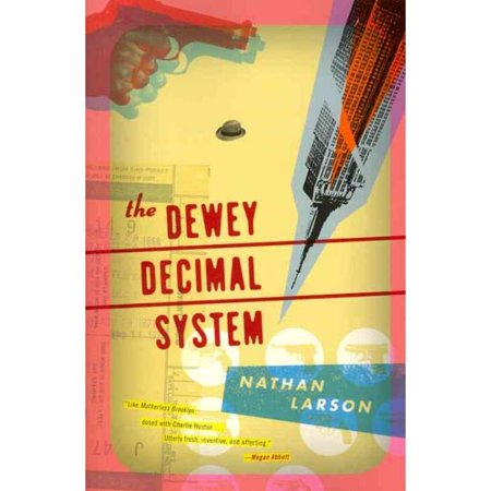 The Dewey Decimal System  A Novel