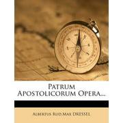 Patrum Apostolicorum Opera...