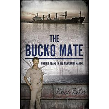 The Bucko Mate: Twenty Years in the Merchant Marine - eBook
