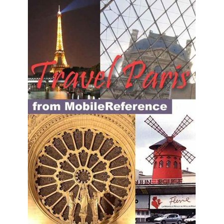 Travel Paris, France: Illustrated City Guide, Phrasebook, And Maps (Mobi Travel) - (Best Cities France Travel)