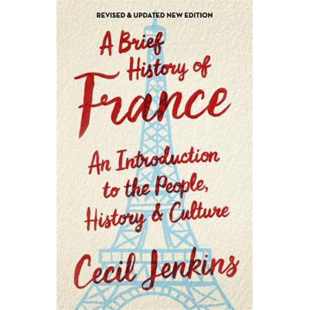 A Brief History of France, Revised and Updated (The Big Pink A Brief History Of Love)