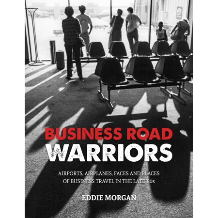 Airport Travel - Business Road Warriors : : Airports, Airplanes, Faces and Places of Business Travel in the Late '80s