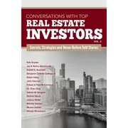 Conversations with Top Real Estate Investors Vol. 3 : Volume 3