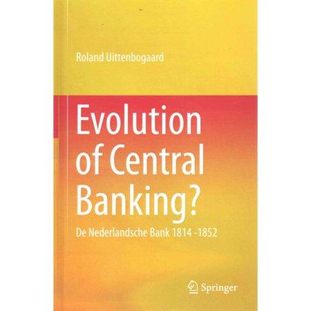 Evolution Of Central Banking   De Nederlandsche Bank 1814  1852