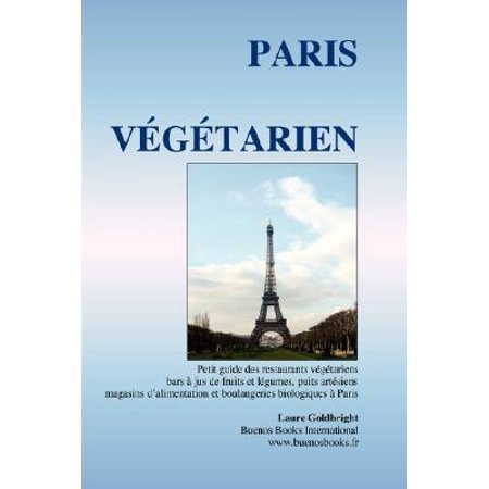 paris vegetarien petit guide des restaurants vegetariens. Black Bedroom Furniture Sets. Home Design Ideas