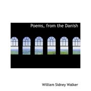 Poems, from the Danish