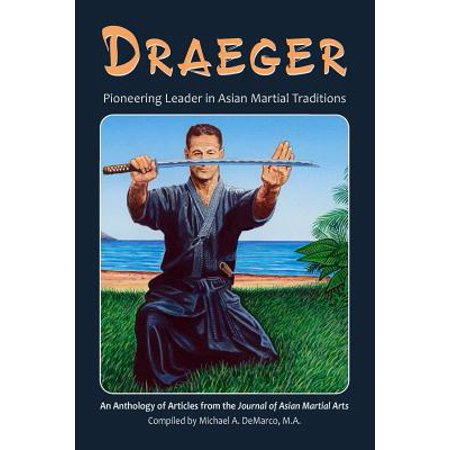 Draeger : Pioneering Leader in Asian Martial Traditions