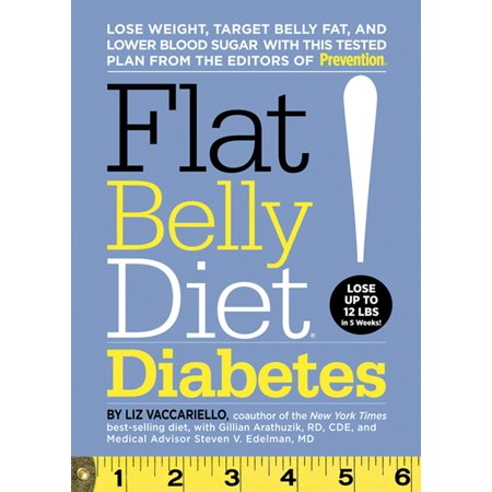 Flat Belly Diet! Diabetes : Lose Weight, Target Belly Fat, and Lower Blood Sugar with This Tested Plan from the Editors of