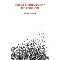 Peirce Studies: Peirce's Philosophy of Religion (Hardcover)