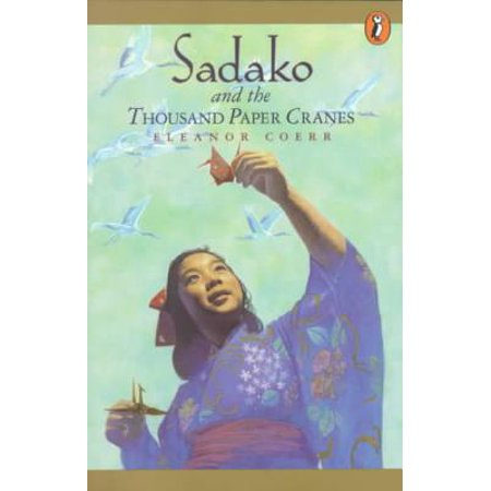 Sadako and the Thousand Paper Cranes (Sadako And The Thousand Paper Cranes Novel Study)
