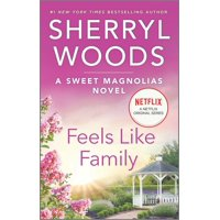 Sweet Magnolias Novel, 3: Feels Like Family (Paperback)