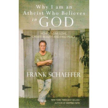 Why I Am An Atheist Who Believes In God  How To Give Love  Create Beauty And Find Peace