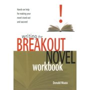 Writing the Breakout Novel Workbook: Hands-On Help for Making Your Novel Stand Out and Succeed (Paperback)