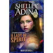 A Lady of Spirit : A Steampunk Adventure Novel