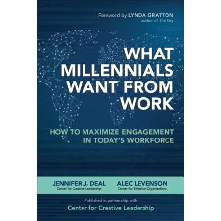 What Millennials Want from Work: How to Maximize Engagement in Today's Workforce - eBook ()