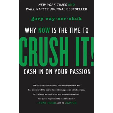 Crush It! : Why Now Is the Time to Cash in on Your Passion - School Girl Crush
