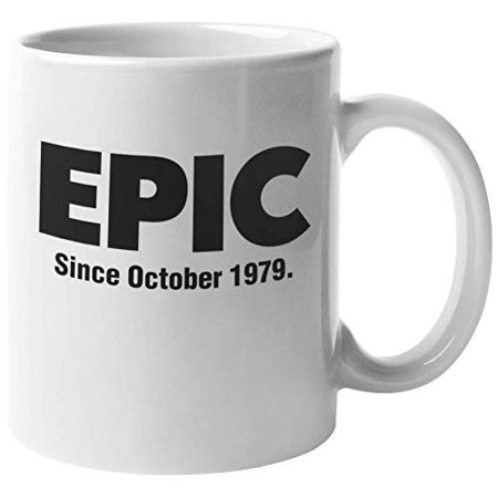 Epic Since October 1979 Classic Awesome Slang Coffee & Tea Gift Mug, Stuff, Party Decorations, And Merch For His Or Her 40th Birthday, For A Mom Or Dad Born In 1979, And For October Men & Women (11oz) ()