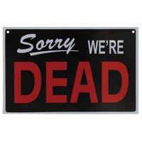 We're Dead Open For Victims Reversible PVC Sign Halloween Decoration Prop