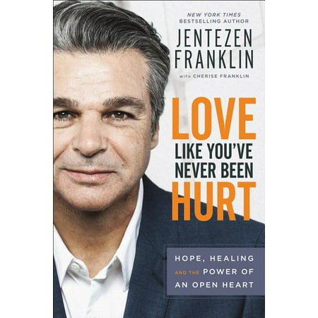 Love Like You've Never Been Hurt: Hope, Healing and the Power of an Open Heart (Hardcover)