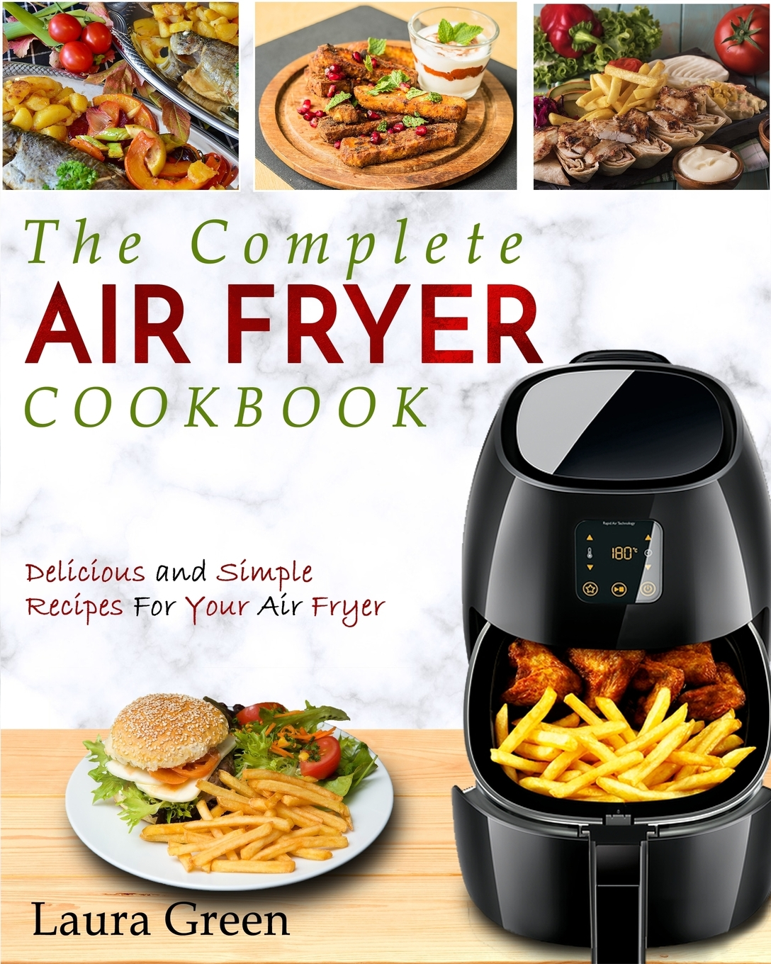 Air Fryer Cookbook : The Complete Air Fryer Cookbook