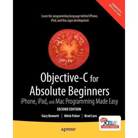 Objective-C for Absolute Beginners: iPhone, iPad, and Mac Programming Made Easy by