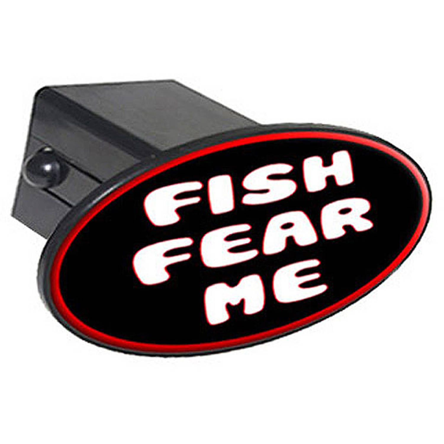 "Fish Fear Me, Fishing, Funny 2"" Oval Tow Trailer Hitch Cover Plug Insert"