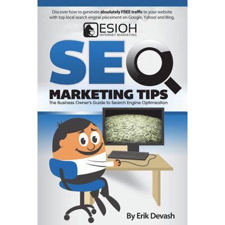 Seo Marketing Tips : The Business Owner's Guide to Search Engine