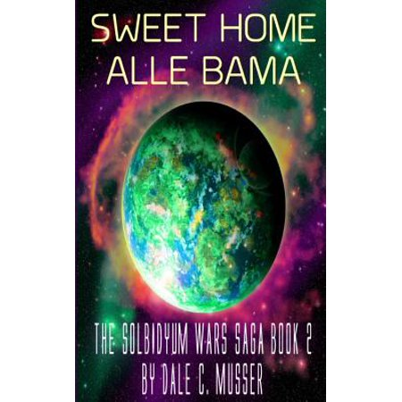 Solbidyum Wars Saga Book 2 Sweet Home Alle Bamma: Sweet Home Alle Bamma by