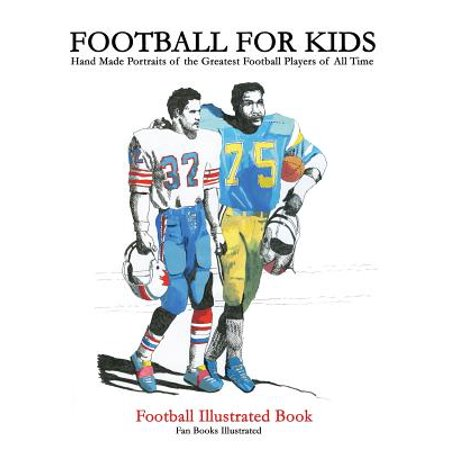Old Time Football Player - Football for Kids : 100 Handmade Portraits of the Greatest Football Players of All Time
