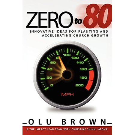 Zero to 80 : Innovative Ideas for Planting and Accelerating Church Growth (Innovative Costume Ideas)