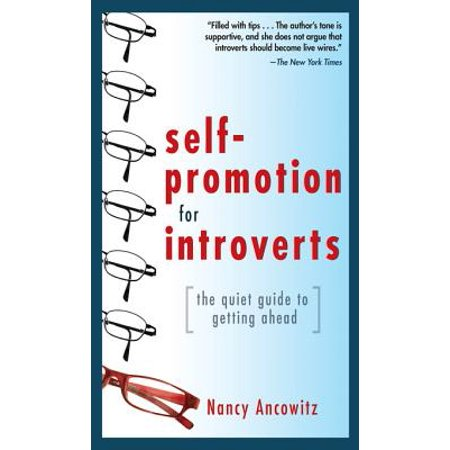 Self-Promotion for Introverts: The Quiet Guide to Getting Ahead -