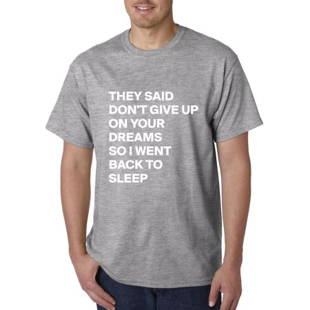New Way 991 - Unisex T-Shirt Don't Give Up On Dreams Back To Sleep Small Heather (Best Way To Sleep With Thoracic Back Pain)