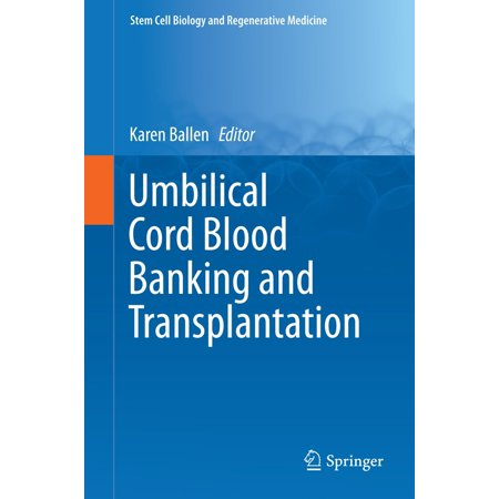 Umbilical Cord Blood Banking and Transplantation -