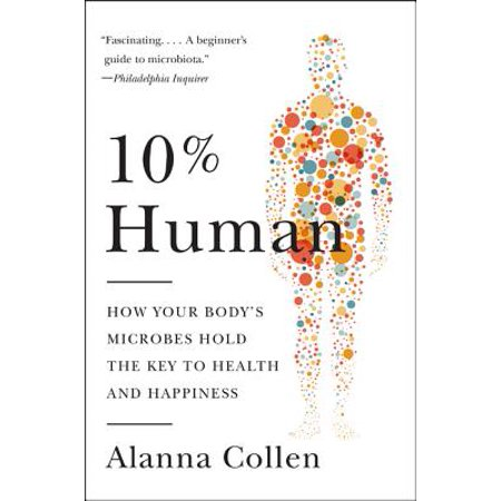 10% Human : How Your Body