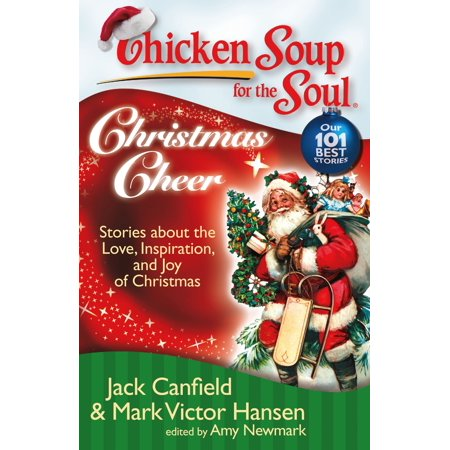 Chicken Soup for the Soul: Christmas Cheer : Stories about the Love, Inspiration, and Joy of - Teen Cheer