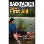 Backpacker Trailside First Aid : Recognition, Treatment, and Prevention