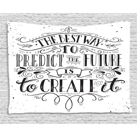 Inspirational Tapestry, Calligraphy Font of the Best Way to Predict Future is to Create It Quote, Wall Hanging for Bedroom Living Room Dorm Decor, 60W X 40L Inches, Black and White, by Ambesonne