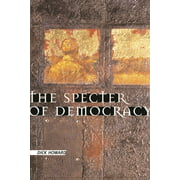 The Specter of Democracy : What Marx and Marxists Haven't Understood and Why (Hardcover)