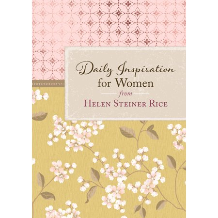 Daily Inspiration for Women from Helen Steiner Rice ()