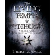 Living Temple of Witchcraft: Mystery, Ministry, and the Magickal Life: The Descent of the Goddess (Paperback)