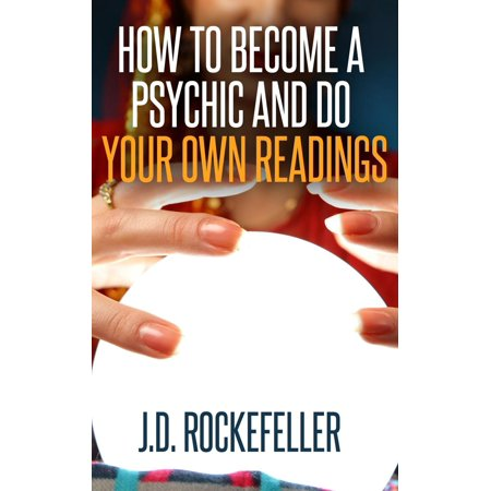 How to Become a Psychic and Do Your Own Readings -