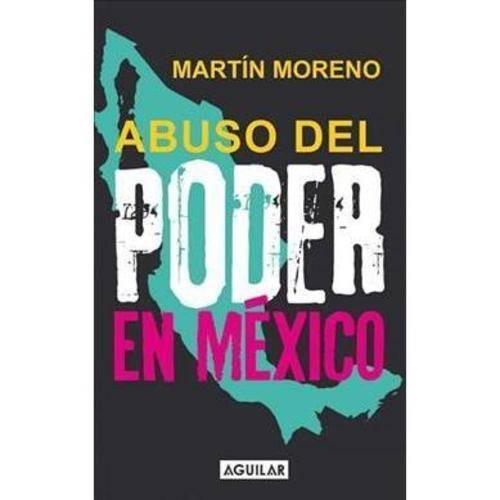 Abuso del Poder en Mexico / The Abuse of Power in Mexico